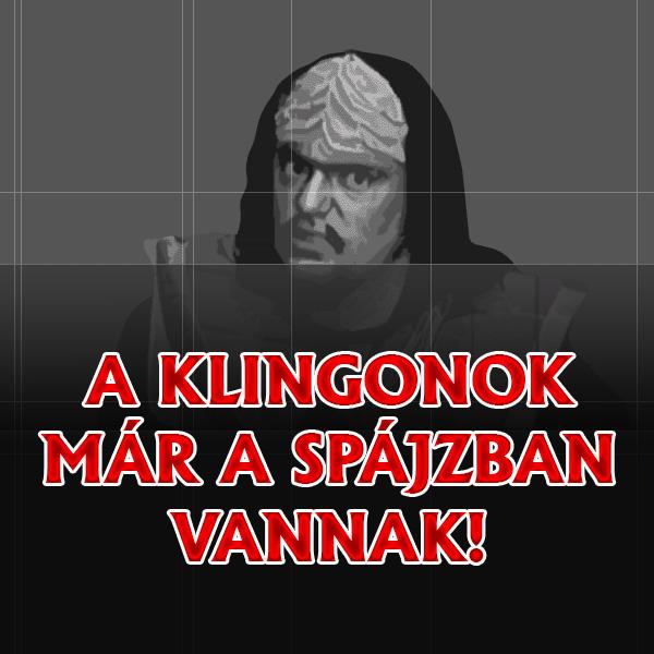 A klingonok már a spájzban vannak!